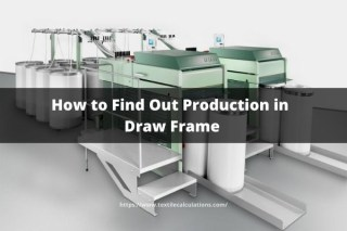 How to Find Out Production in Draw Frame