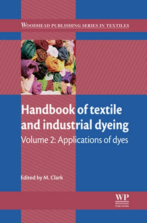 Handbook of textile and industrial dyeing Volume 2 - Applications of dyes