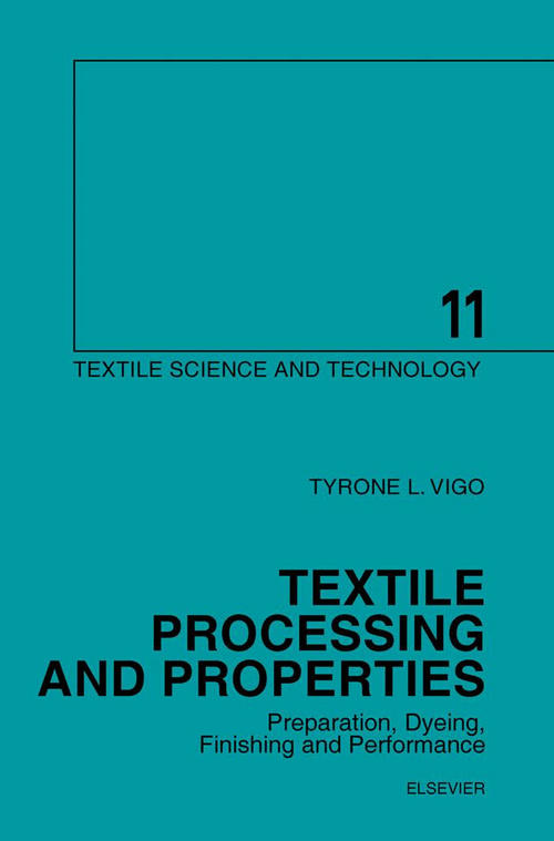 TEXTILE PROCESSING AND PROPERTIES Preparation, Dyeing