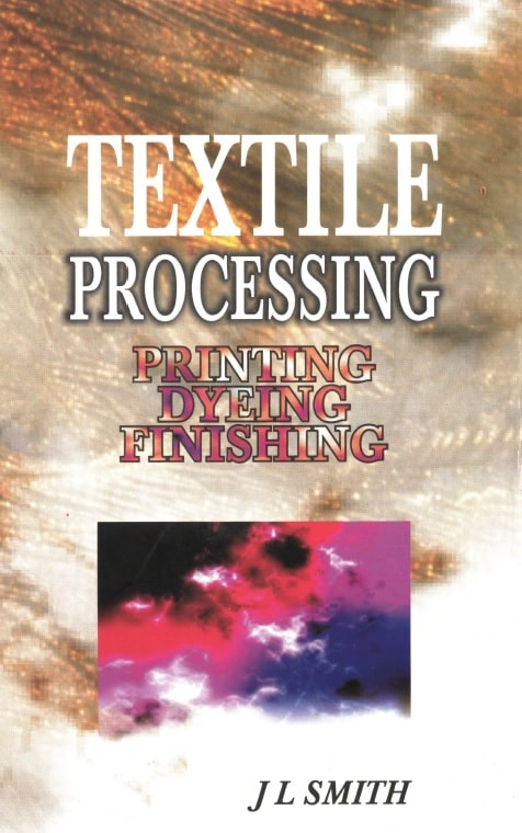 Textile Processing - Printing, Dyeing, Finishing