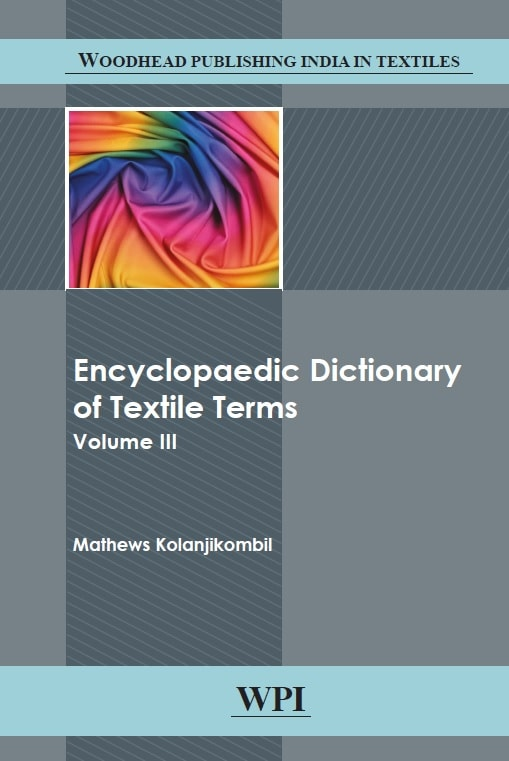 Encyclopaedic Dictionary of Textile Terms _ Volume 3