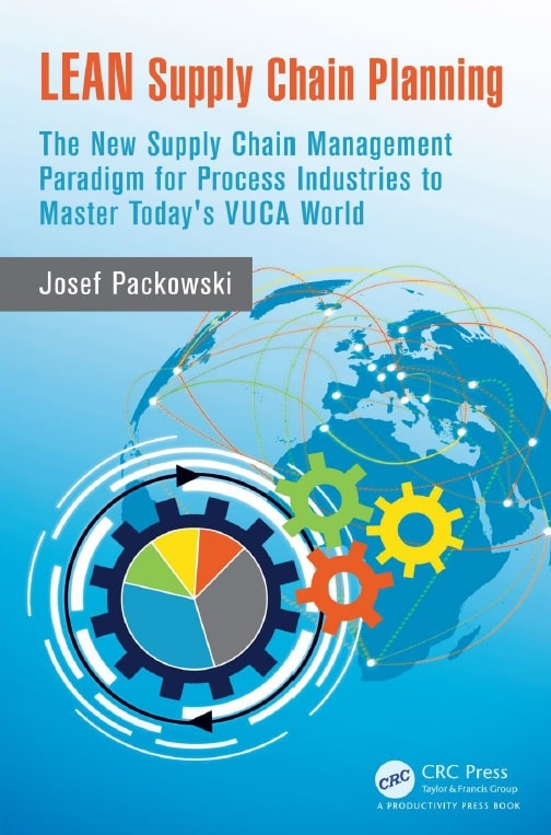 LEAN Supply Chain Planning - The New Supply Chain Management Paradigm for Process Industries to Master Today's VUCA World