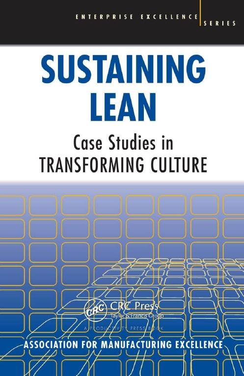 Sustaining Lean - Case Studies in Transforming Culture