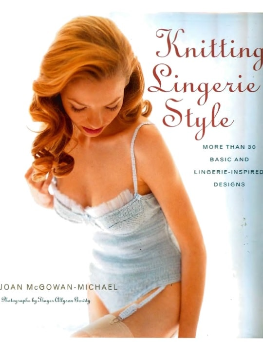 Knitting Lingerie Style - More Than 30 Basic and Lingerie-Inspired Designs