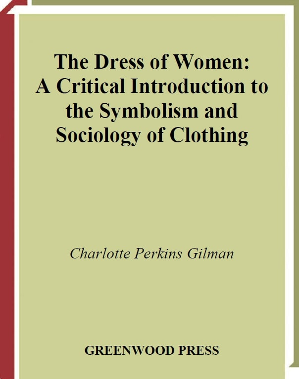 The dress of women - a critical introduction to the symbolism and sociology of clothing