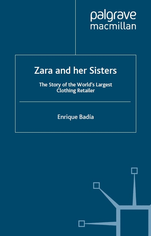 Zara and her Sisters - The Story of the World's Largest Clothing Retailer