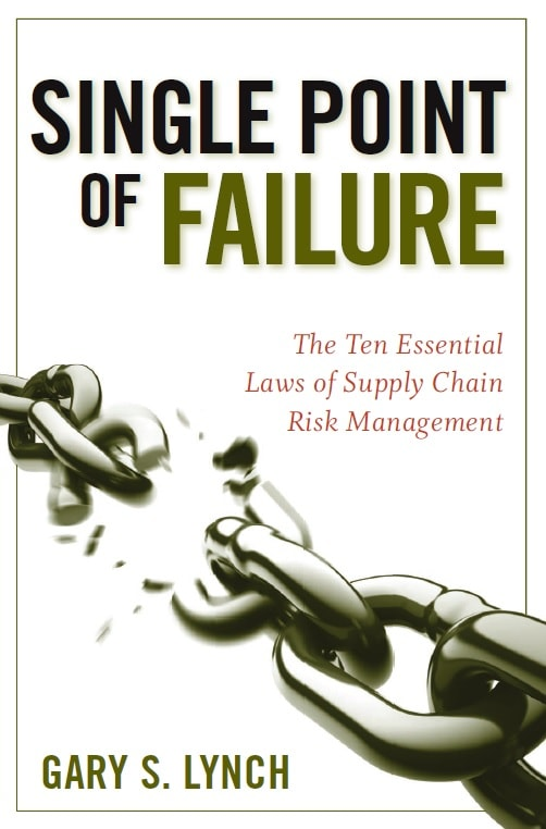 Single Point of Failure_ The 10 Essential Laws of Supply Chain Risk Management