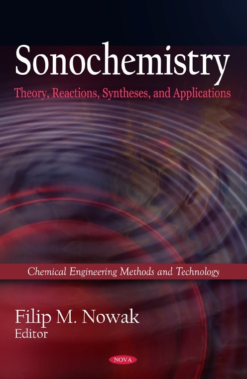 Sonochemistry_ Theory, Reactions and Syntheses, and Applications