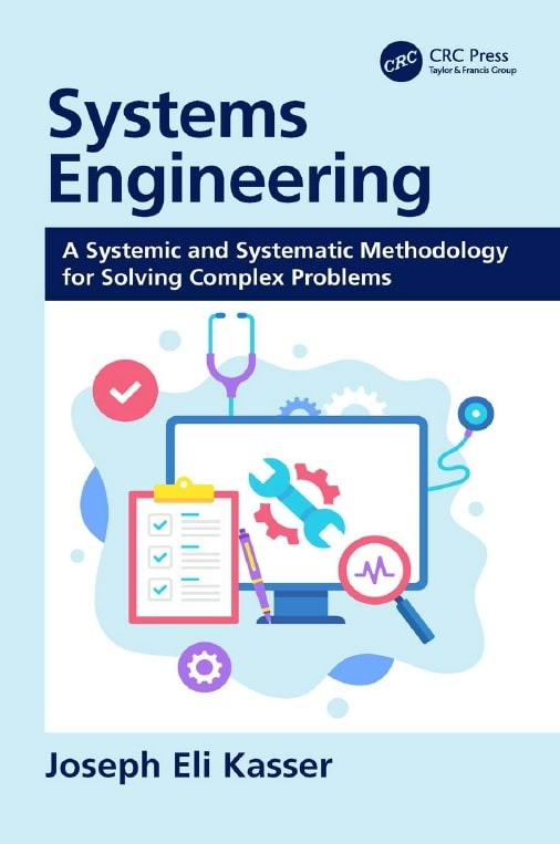 Systems Engineering_ A Systemic And Systematic Methodology For Solving Complex Problems