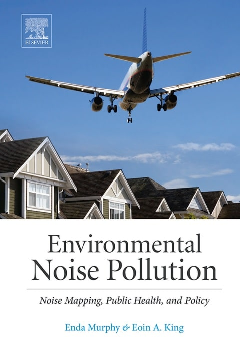 Environmental Noise Pollution. Noise Mapping, Public Health, and Policy