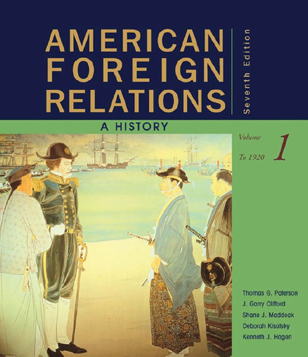 American Foreign Relations_ A History, Volume 1_ To 1920