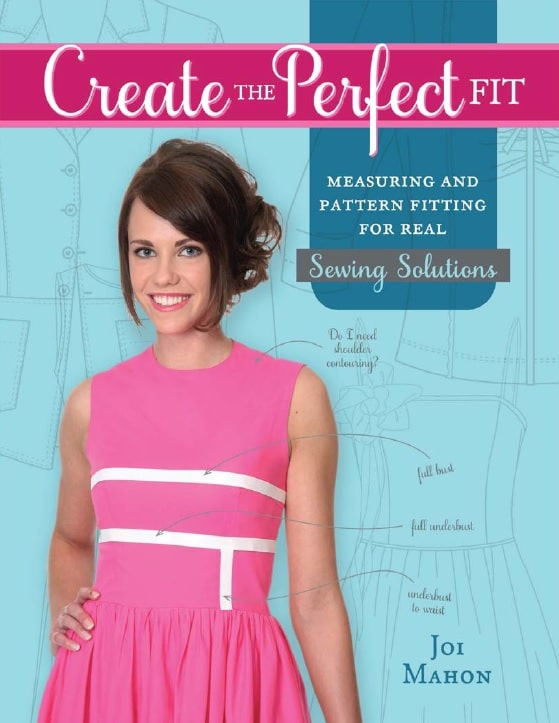 Create the Perfect Fit_ Measuring and Pattern Fitting for Real Sewing Solutions