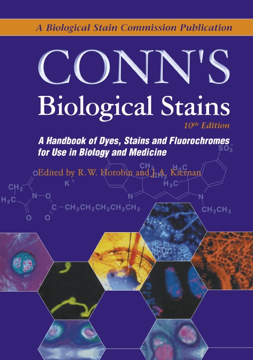 Conn's biological stains_ a handbook of dyes, stains and fluorochromes for use in biology and medicine