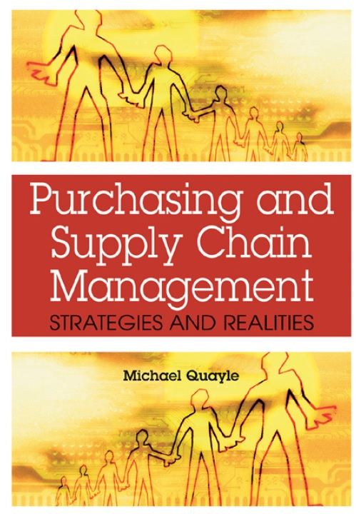 Purchasing and Supply Chain Management_ Strategies and Realities