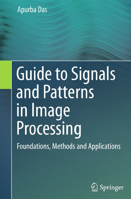 Guide to Signals and Patterns in Image Processing_ Foundations, Methods and Applications