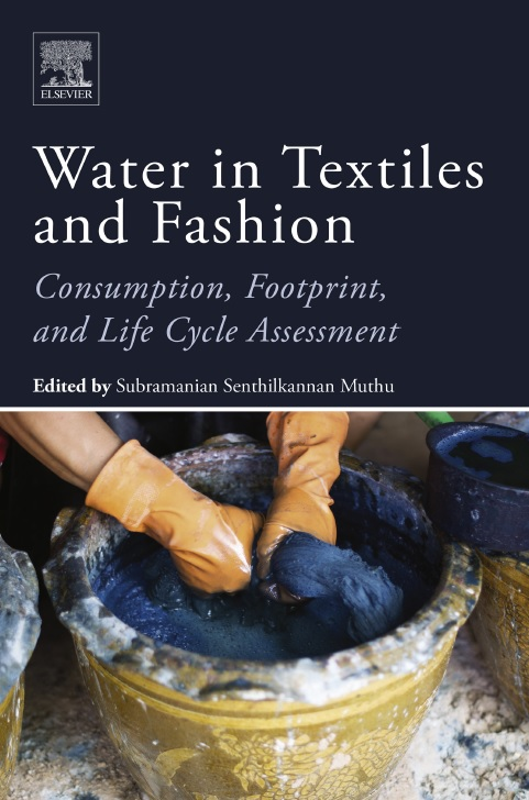 Water in textiles and fashion_ consumption, footprint, and life cycle assessment