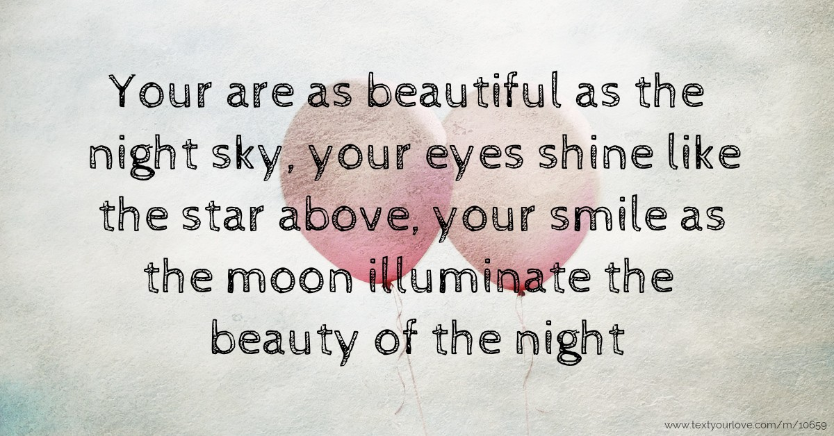 Your Are As Beautiful As The Night Sky Your Eyes Shine
