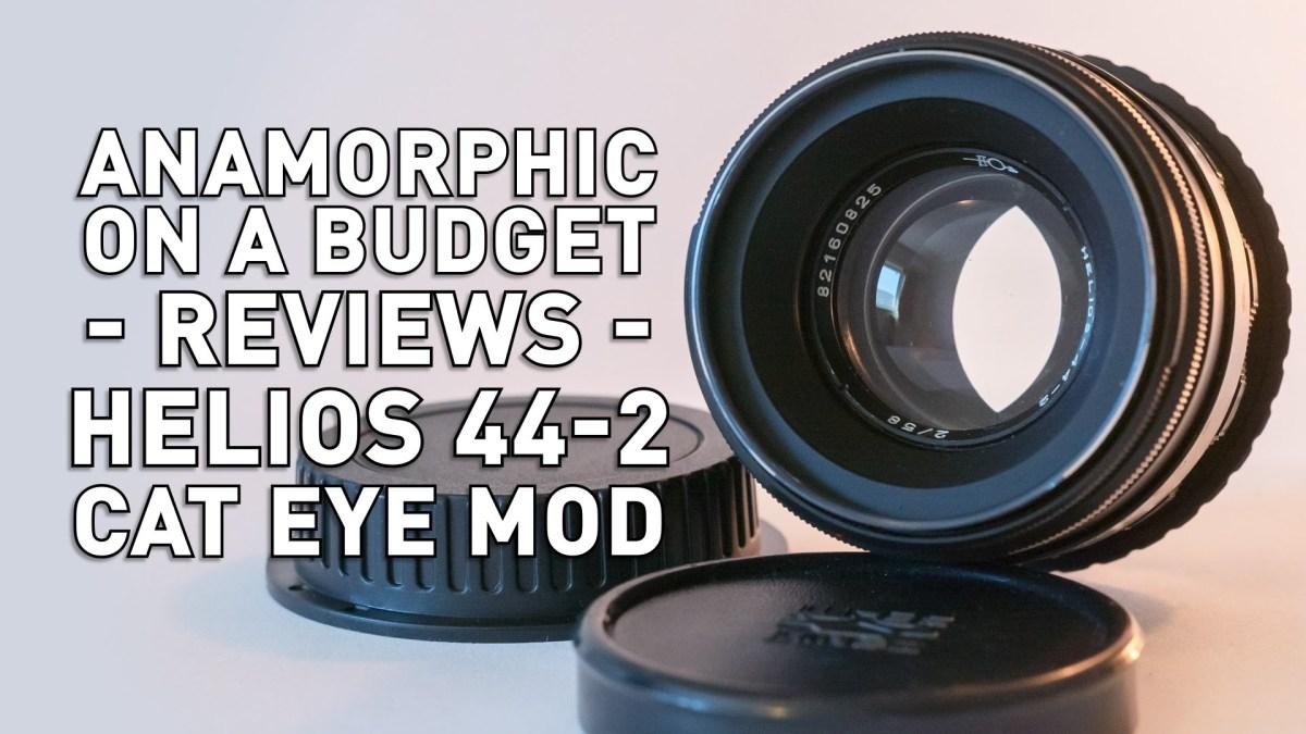 Anamorphic on a Budget - Helios 44-2 Cat Eye Mod