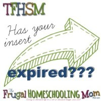 The Frugal Homeschooling Mom Has Your Insert Expired 2