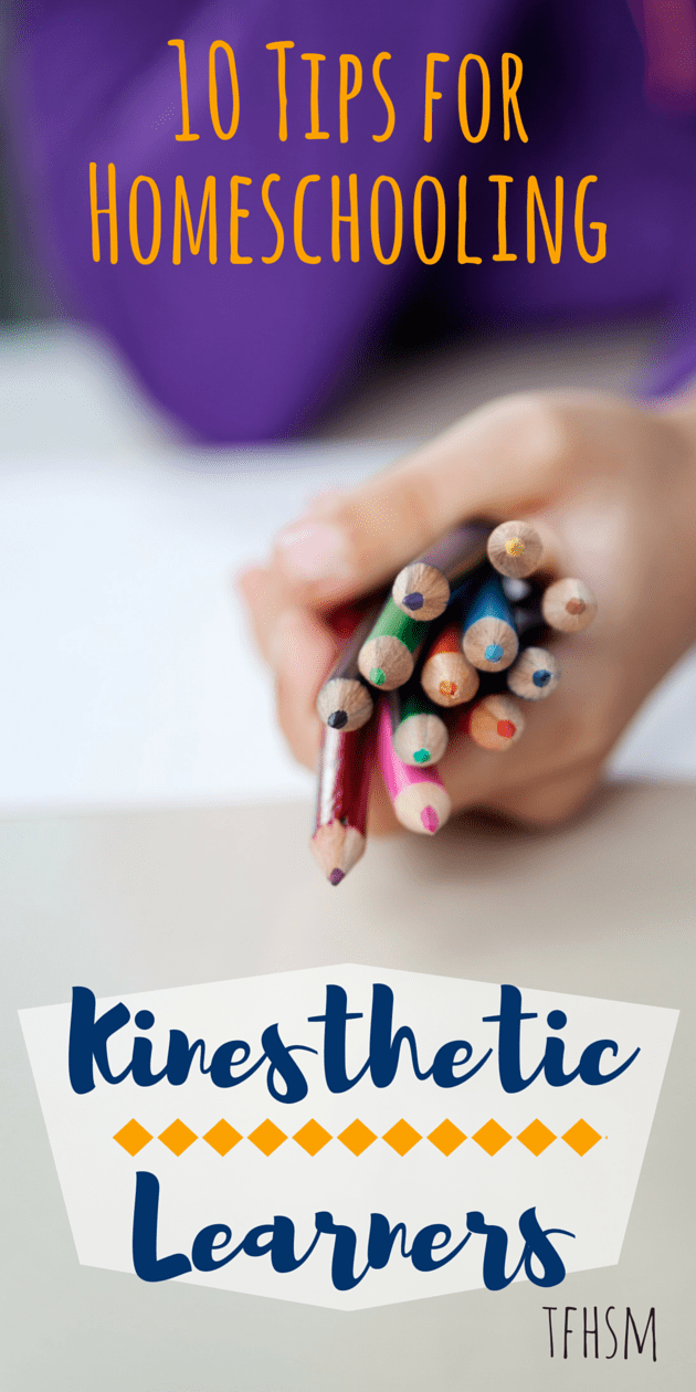 10 Tips for Homeschooling Kinesthetic Learners the frugal homeschooling mom TFHSM p