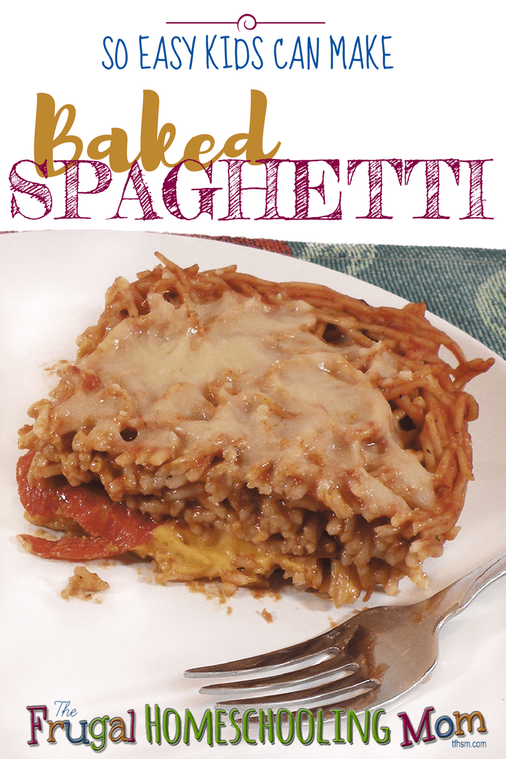 so easy kids can make it baked spaghetti recipe - the frugal homeschooling mom