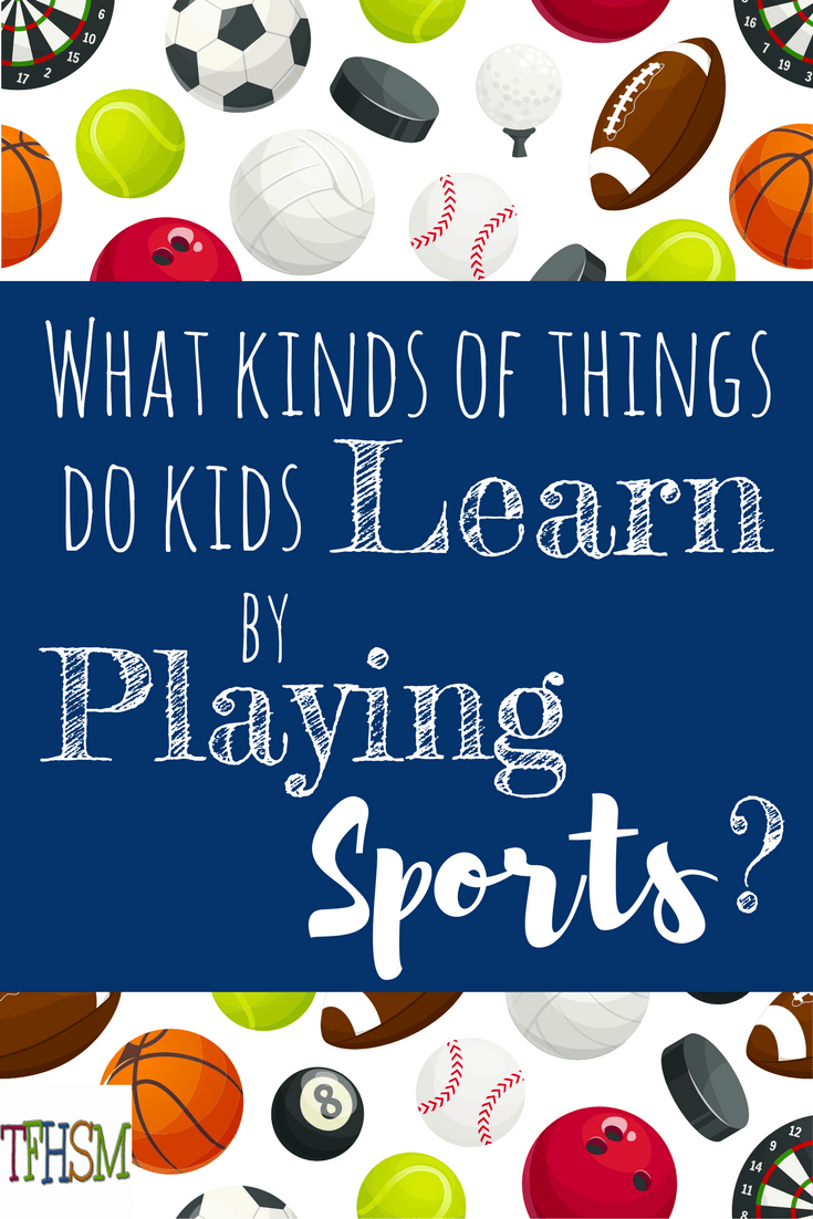 What kinds of things character traits do homeschooled kids learn from playing sports