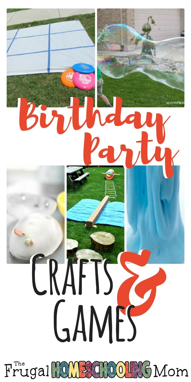 Free and Frugal Birthday Party Crafts and Games - The Frugal Homeschooling Mom