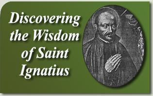 Discovering the Wisdom of Saint Ignatius