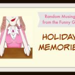Random Musings: Holiday Memories | Gini's Yaps
