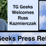 TG Geeks Welcomes Russ Kazmierczak to Contributing Staff