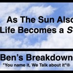 "Ben's Breakdown | As The Sun Also Sets, Life Becomes A ""Soapdish"""