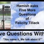 Hamish Downie Has Five More Questions with Felicity Tillack
