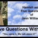 Hamish Downie's Five Questions with Jann Williams
