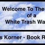 Welcome To The World of a White Trash Warlock