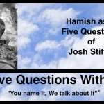 Hamish Downie's Five Questions With Josh Stifter