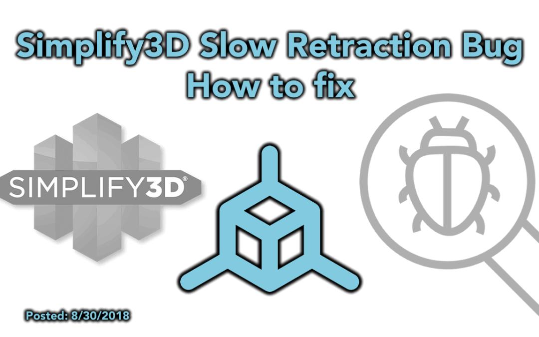 Simplify3D – Retraction during wipe bug – Causes Printer Slowdown