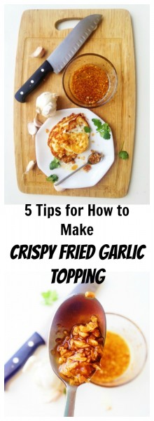 Fried garlic topping is so yummy, yet so easy to mess up! But these 5 tips on how to make fried garlic will help you make it golden and crispy every time!