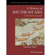 A History of Southeast Asia- Critical Crossroads