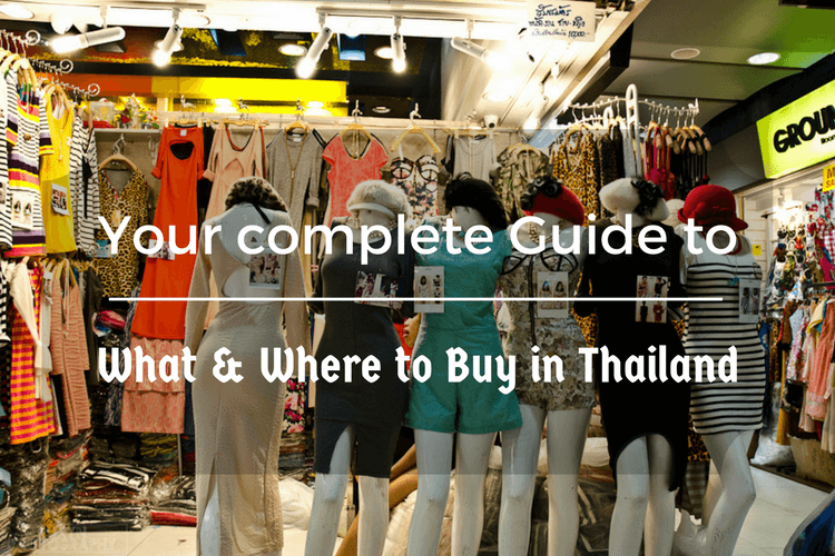 What & Where to Buy in Thailand