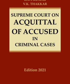 SUPREME COURT ON ACQUITTAL OF ACCUSED IN CRIMINAL CASES - Edition 2021