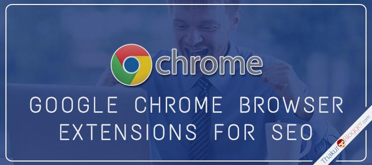 Google chrome SEO extension - Chrome extensions list | Thakur Blogger