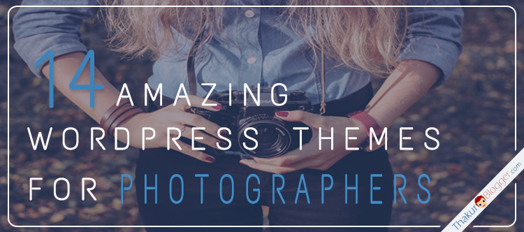 14 Free Wordpress Photography Themes | Thakur Blogger