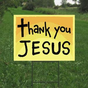 Thank You Jesus Yard sign large