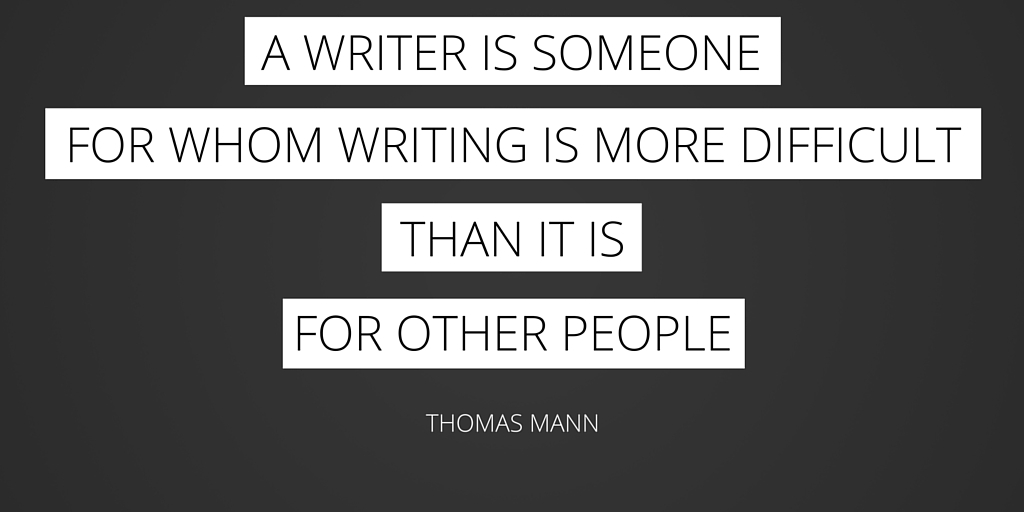 A writer is someone for whom writing is more difficult than it is for other people.