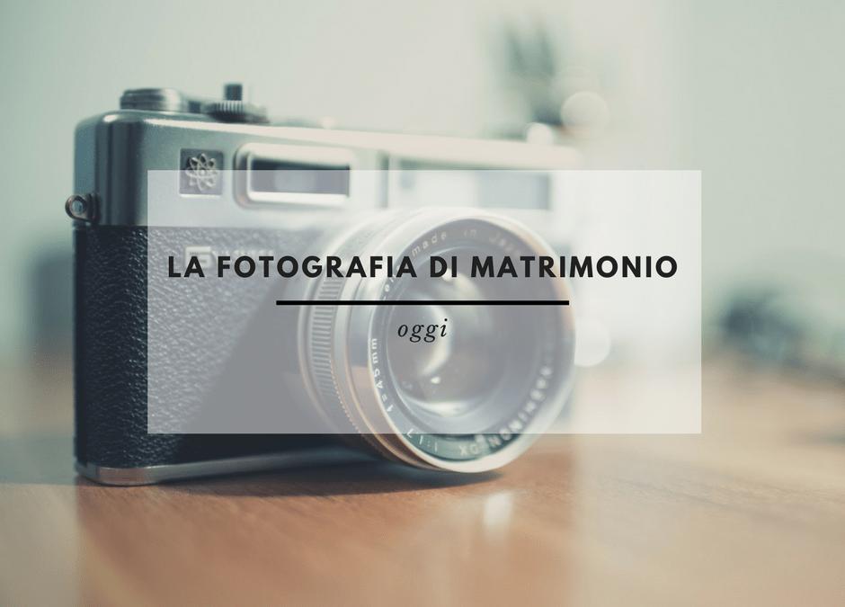 LA FOTOGRAFIA DI MATRIMONIO OGGI