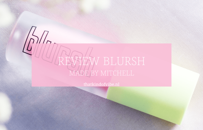 review blursh made by mitchell