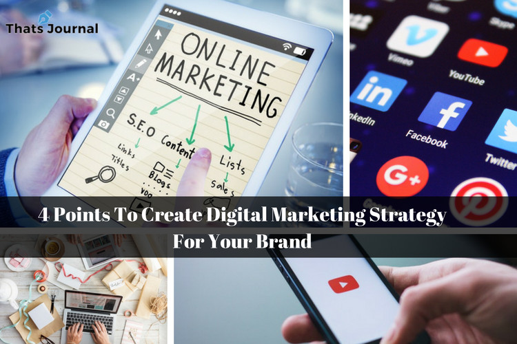 4 Points To Create Digital Marketing Strategy For Your Brand