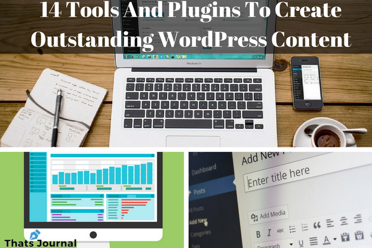 14 Tools And Plugins To Create Outstanding WordPress Content