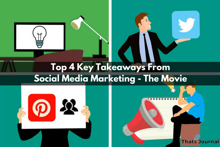 Top 4 Key Takeaways From Social Media Marketing - The Movie
