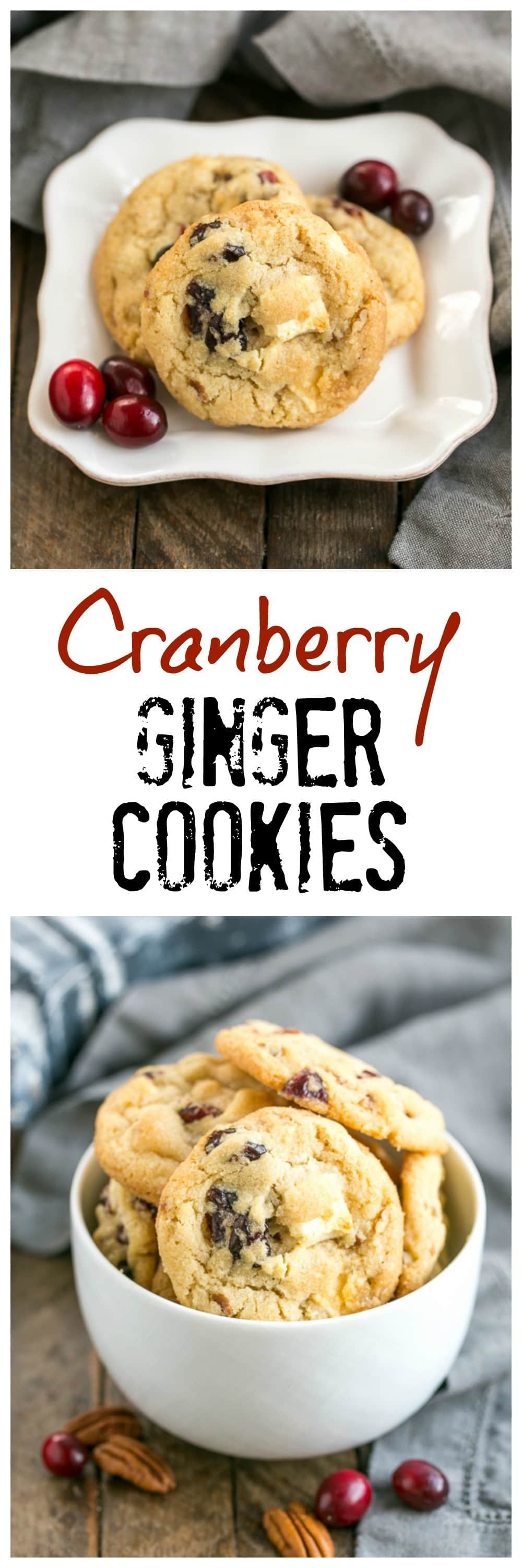 Cranberry, White Chocolate, Crystallized Ginger Cookies pinterest collage
